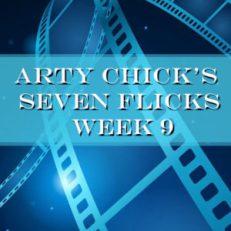 7Picks 9 2 300x300 - Arty Chick's Seven Flicks: Week 9