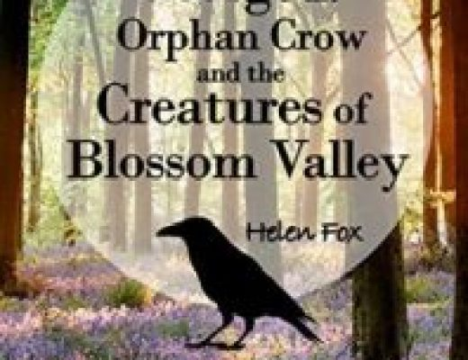 George the Orphan Crow and the Creatures of Blossom Valley by Helen Fox