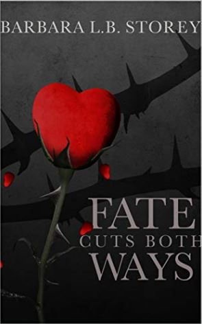 Fate Cuts Both Ways – Barbara L.B. Storey