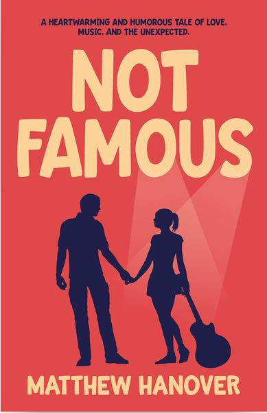 Not Famous by Matthew Hanover – Book Review