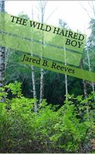 "Alt=""the wild boy haired boy by jared b. reeves"""