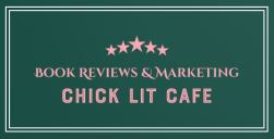 "Alt=""chick lit cafe book reviews & promotion about us"""