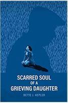 """Alt=""""scarred soul of a grieving daughter by bette j. hepler"""""""