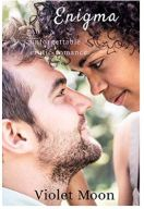 "Alt=""Enigma: A Contemporary, Interracial Romance (Technicolor Love) (Volume 1) by Violet Moon"""