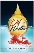 "Alt=""oil and water by lara ann dominick"""