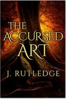 "Alt=""the accursed art by j. rutledge"""