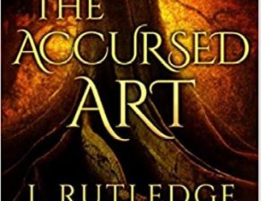 The Accursed Art by J. Rutledge – Book Review