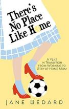 "Alt=""there's no place like home by jane bedard"""