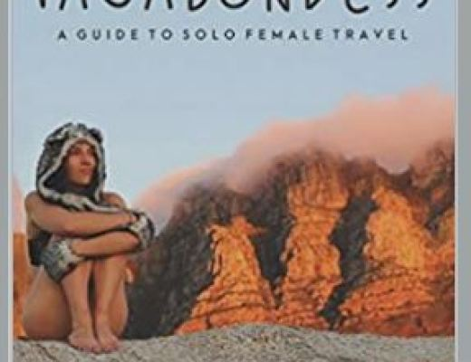 Vagabondess: A Guide to Solo Female Travel by Toby Israel