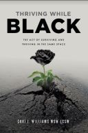 "Alt=""Thriving While Black by Cori J. Williams MSW LCWS"""