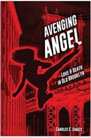 """Alt=""""Avenging Angel: Love & Death in Old Brooklyn by Charles S. Isaacs"""""""