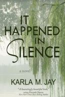"Alt=""it happened in silence by karla m. jay"""