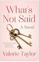 "Alt=""what's not said: a novel by valerie taylor"""