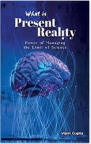 "Alt=""what is present reality by vipin gupta"""
