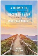 "Alt=""a journey to discovering your inner greatness by tonya ann"""