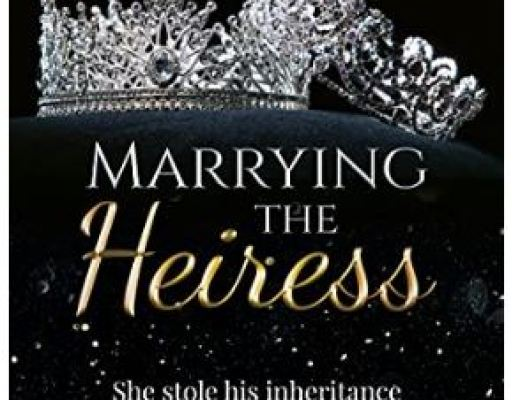 Marrying The Heiress: An Enemies to Lovers Romance by Autumn Miller