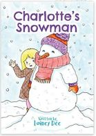 "Alt=""charlotte's snowman by lainey dee"""