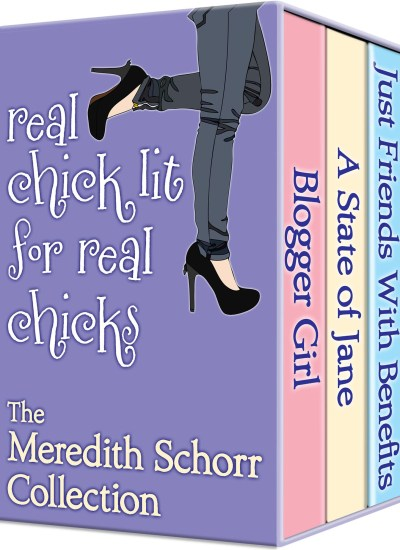 Real Chick Lit for Real Chicks: The Meredith Schorr Collection