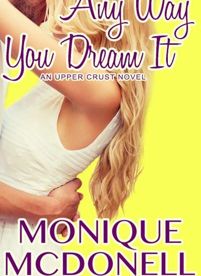 Any Way You Dream It: An Upper Crust Novel