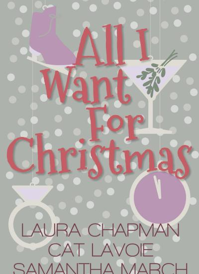 "COVER REVEAL: ""All I Want For Christmas (A Holiday Novella Collection)"""