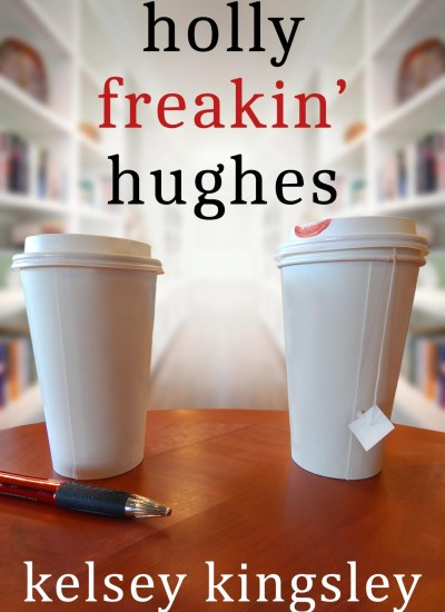 "Author Interview: Kelsey Kingsley, author of ""Holly Freakin' Hughes"""