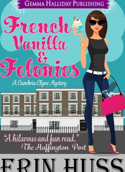 "RELEASE BLITZ: ""French Vanilla & Felonies"""