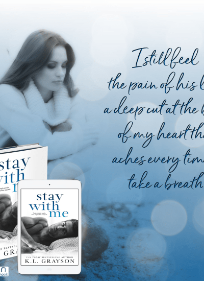 "TEASER: ""Stay With Me"" by K.L. Grayson"