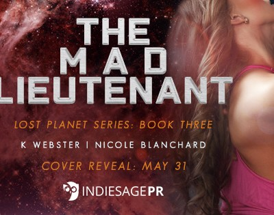 "COVER REVEAL: ""The Mad Lieutenant"" by Nicole Blanchard & K Webster"