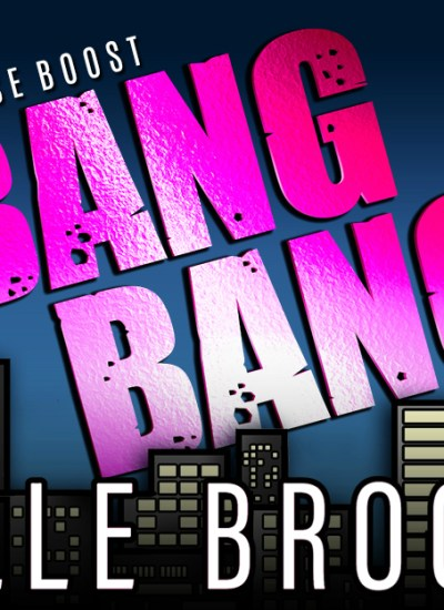 "RELEASE BLITZ: ""Bang Bang"" by Belle Brooks"