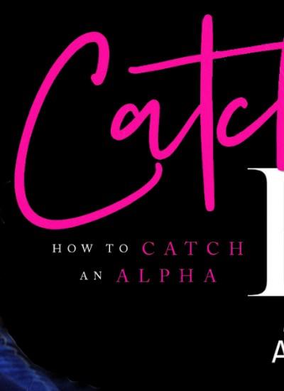 "RELEASE BLITZ: ""Catching Him"" by Aurora Rose Reynolds"