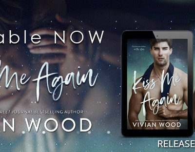 "RELEASE BLITZ: ""Kiss Me Again"" by Vivian Wood"