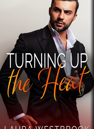 "BOOK FEATURE: ""Turning Up the Heat"" by Laura Westbrook"