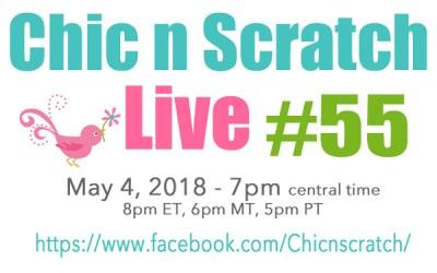 Chic n Scratch Live #55
