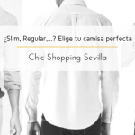 ¿Slim, Regular,…? Elige tu camisa perfecta