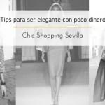 Tips para ser elegante con poco dinero