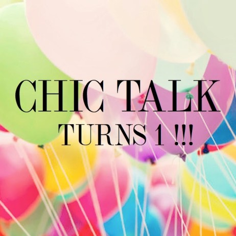 CHIC TALK TURNS ONE !!!