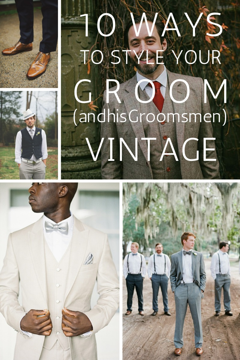 How to Style Your Groom Vintage