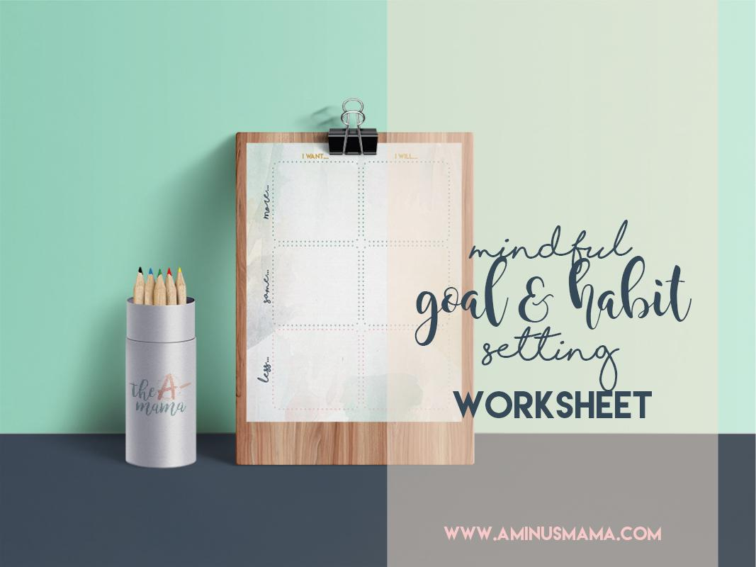 Goal And Habit Setting Worksheet Chief Executive Auntie