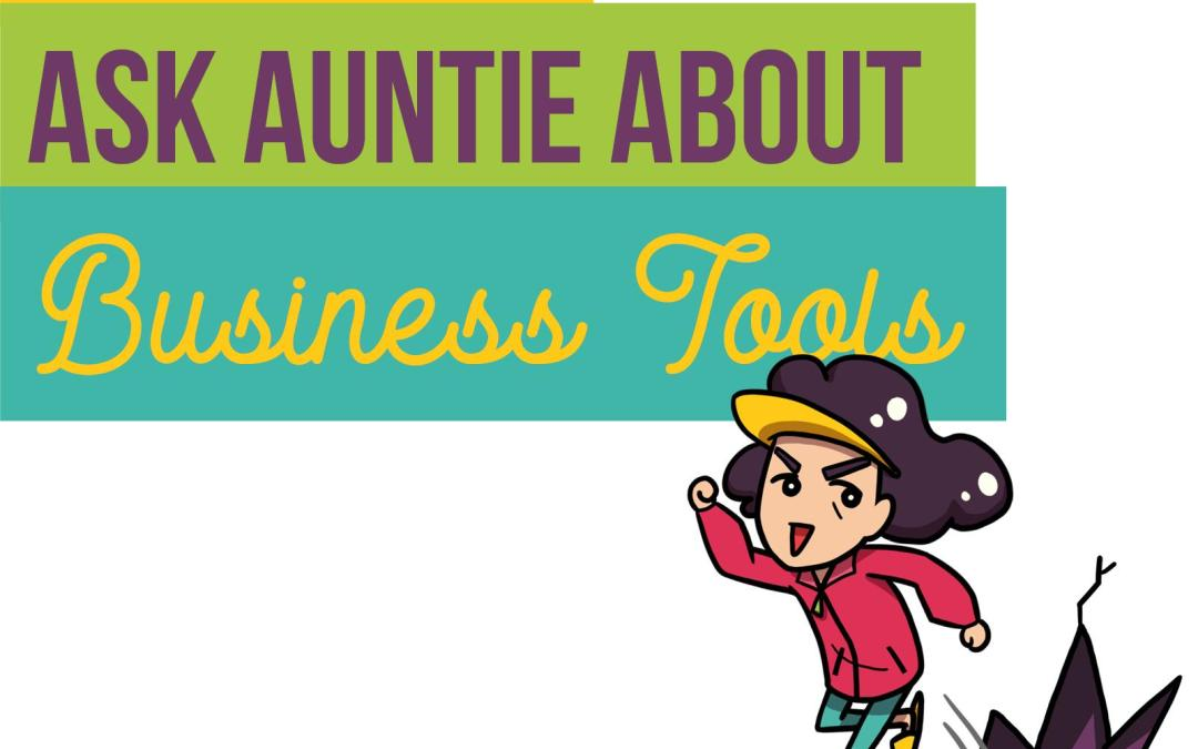 Episode 5: Ask Auntie About BUSINESS TOOLS