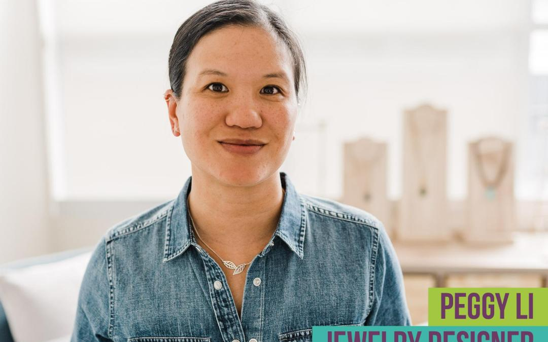 Episode 8: Jewelry Designer Peggy Li