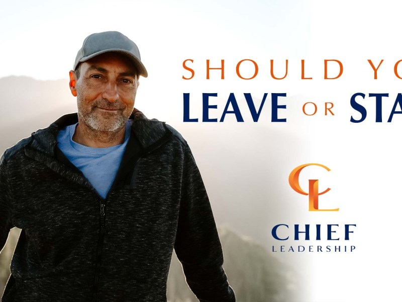 Should You Leave or Stay? Executive Coaching Tips from Chief Leadership
