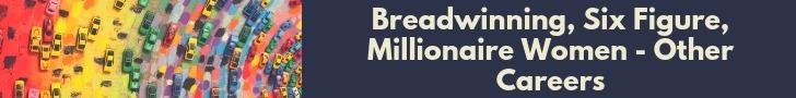 Breadwinning Six Figure Millionaire Women Other