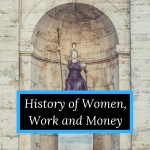 History of Women, Work and Money