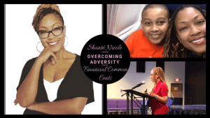 Overcoming Adversity Shante Nicole Financial Common Cents