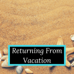 Returning From Vacation