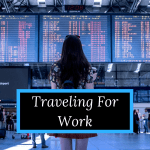 Traveling For Work Frugal vs. Splurge