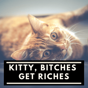 Kitty of Bitches Get Riches