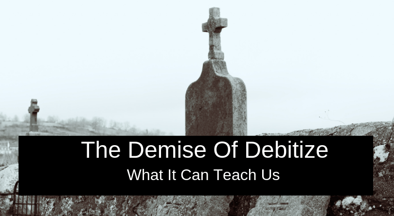 The Demise Of Debitize – And What It Can Teach Us