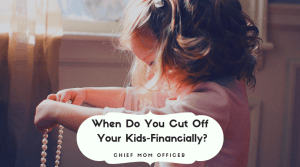 When Do You Cut Off Your Kids-Financially_