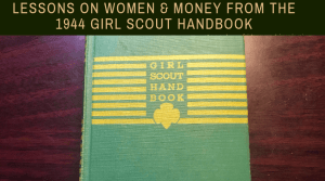 Lessons On Women & Money From The 1944 Girl Scout Handbook